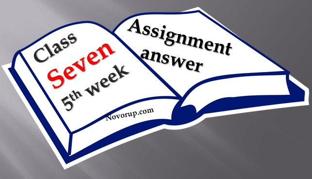 Class seven 5th week assignment with answer